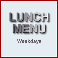 Lunch Weekdays Monday to Friday Menu