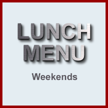 Lunch Weekends Saturday to Sunday Menu